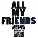 All My Friends (LCD Soundsystem Remix) by Franz Ferdinand