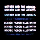 Science Fiction Illustrated by Mother and the Addicts